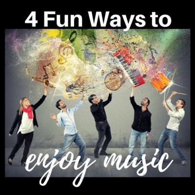 Four Fun Ways to Enjoy Music