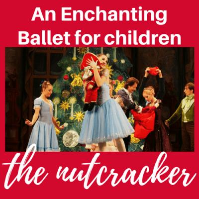 "An Enchanting Ballet for Children: ""The Nutcracker"""