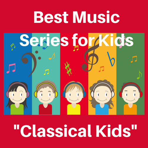 Best Music Series For Kids Classical Kids Good Parenting