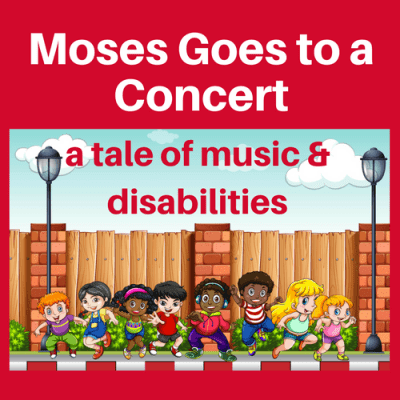 """Moses Goes to a Concert"" A Tale of Music & Disabilities"