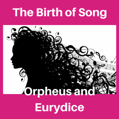 The Birth of Song: Orpheus and Eurydice