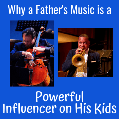 Why a Father's Music is a Powerful Influencer on His Kids