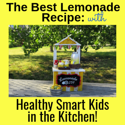 The Best Lemonade Recipe: Healthy Smart Kids in the Kitchen!