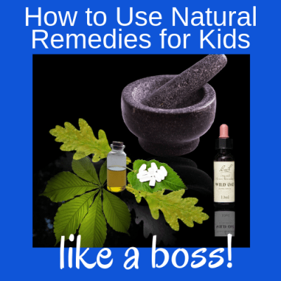 How to Use Natural Remedies for Kids Like a Boss