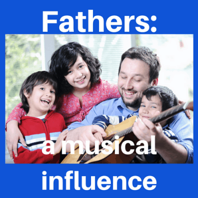 Fathers: A Musical Influence