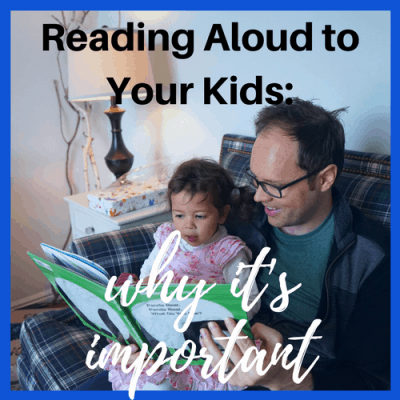Reading Aloud to Your Kids: Why It's Important