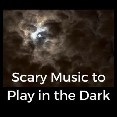 Scary Music to Play in the Dark