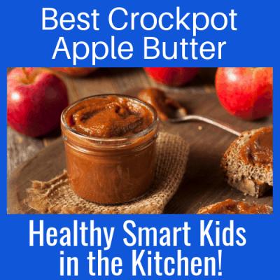 Best Crockpot Apple Butter: Healthy Smart Kids in the Kitchen!
