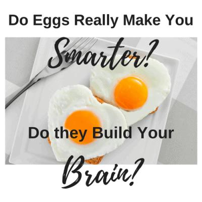 Do Eggs Really Build Your Brain? Do They Make You Smarter?