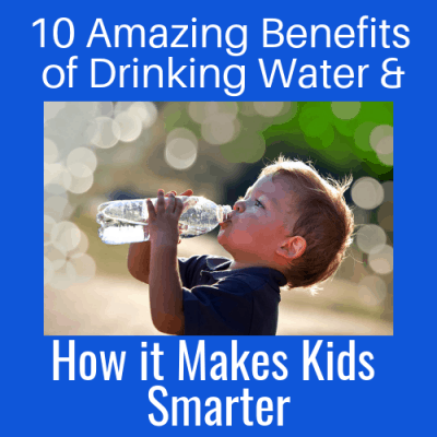10 Amazing Benefits of Drinking Water and How it Makes Kids Smarter