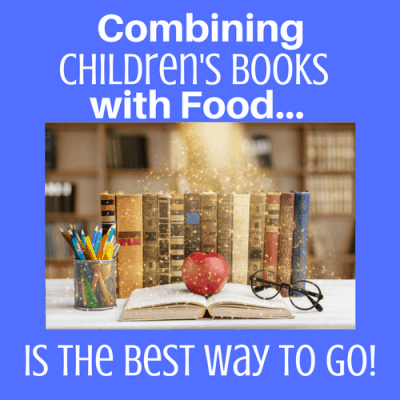 Combining Children's Books with Food is the Best Way to Go!