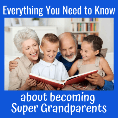 Everything You Need to Know About Becoming Super Grandparents