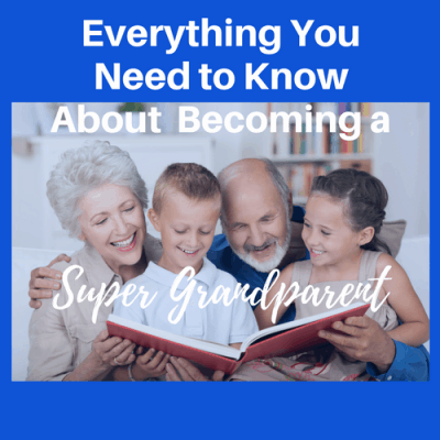 Everything You Need to Know About Becoming a Super Grandparent