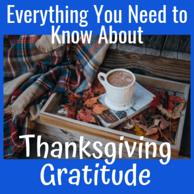 Everything You Need to Know About Thanksgiving Gratitude