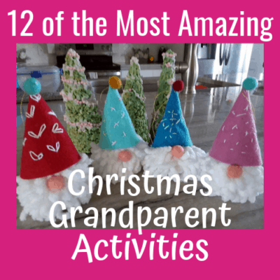 12 of the Most Amazing Christmas Grandparent Activities