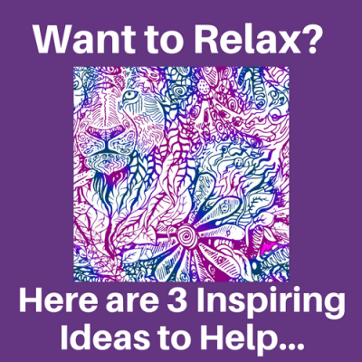 Want to Relax? Here are 3 Inspiring Ideas to Help…