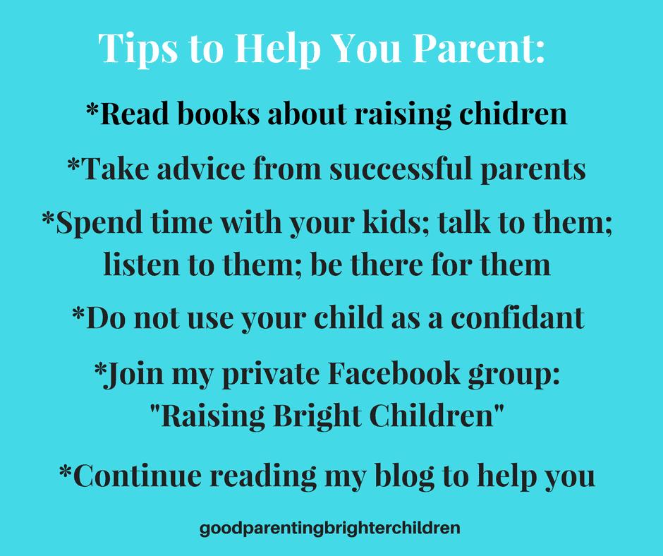 Good Parenting Brighter Children, parent not a friend, parent, your child is not your friend, parenting is rewarding, parenting is hard work