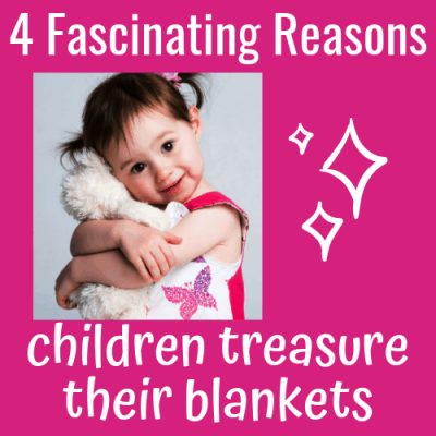 4 Fascinating Reasons Children Treasure Their Blankets