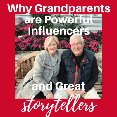 Why Grandparents are Powerful Influencers and Great Storytellers