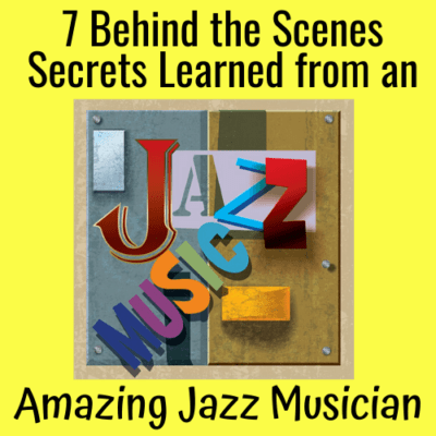 "7 ""Behind the Scenes"" Secrets Learned from an Amazing Jazz Trumpeter!"