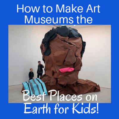 How to Make Art Museums the Best Places on Earth for Kids!