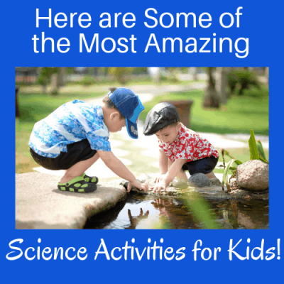 Here are Some of the Most Amazing Science Activities for Kids!