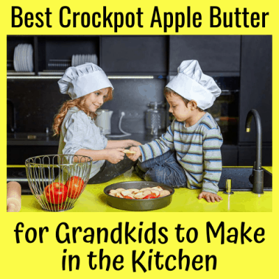 Best Crockpot Apple Butter for Grandkids to Make in the Kitchen
