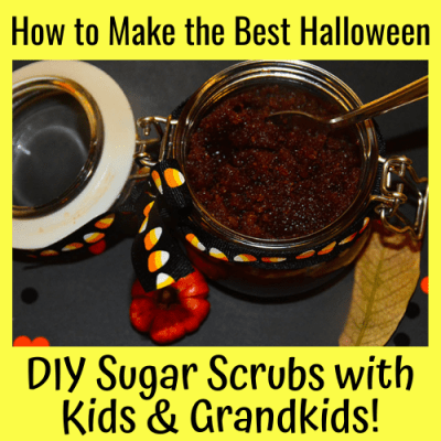 How to Make the Best Halloween DIY Sugar Scrubs with Kids & Grandkids!