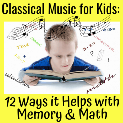 Classical Music for Kids: 12 Ways it Helps with Memory & Math