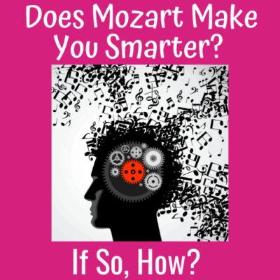 Does Mozart Make You Smarter? If so, How?