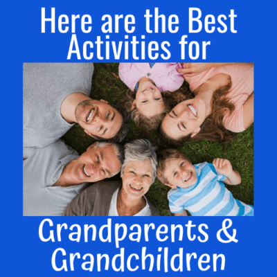 Here are the Best Activities for Grandparents and Grandchildren