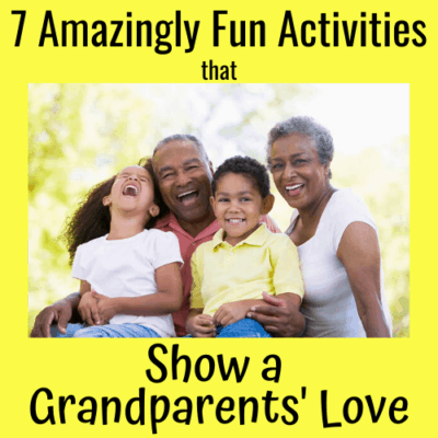 7 Amazingly Fun Activities that Show A Grandparents Love