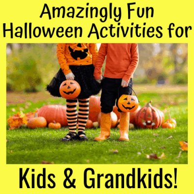Amazingly Fun Halloween Activities for Kids & Grandkids!