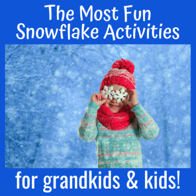 The Most Fun Snowflake Activities for Grandkids & Kids