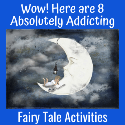 Wow! Here are 8 Absolutely Addicting Fairy Tale Activities!