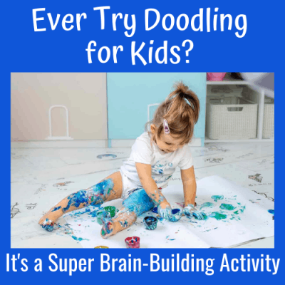 Ever Try Doodling for Kids? It's a Super Brain-Building Activity