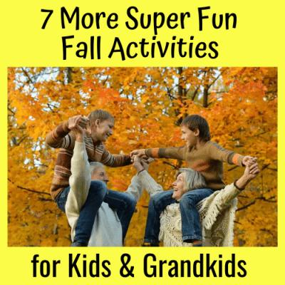 7 More Super Fun Fall Activities for Kids & Grandkids